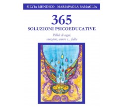 365 Soluzioni Psicoeducative - Pillole di sogni, emozioni, amore e... follia -ER