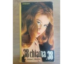 38 chiama 38 - R. Martin - Editrice Atena - 1960 - AR