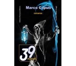 39 minuti di Marco Caputi,  2015,  Youcanprint