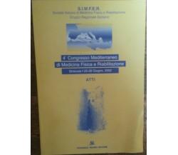 4° Congresso Mediterraneo di Chimica Fisica e Riabilitazione-AA.VV.-Romeo,2002-R