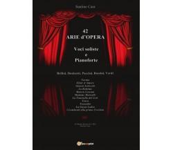 42 Arie d'Opera per Voci Soliste e Pianoforte, Santino Cara,  2016,  Youcanprint
