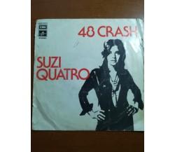 48 Crash - Suzi Quatro - 1974   - 45 giri - M