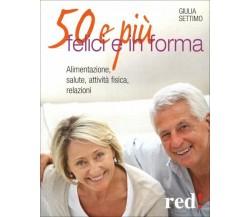 50 e più felici in forma di Giulia Settimo,  2012,  Edizioni Red!
