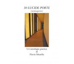 50 lucide porte (semiaperte) di Flavia Musella,  2020,  Youcanprint