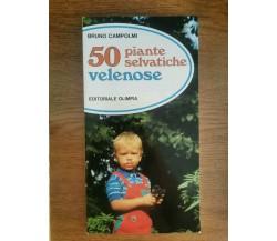 50 piante selvatiche velenose - B. Capolmi - Olimpia - 1987 - AR