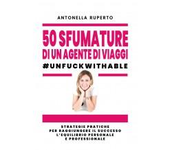 50 sfumature di un agente di viaggi - unfuckwithable, Antonella Ruperto,  2019