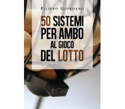 50 sistemi per ambo al gioco del lotto di Filippo Giordano,  2020,  Youcanprint