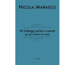 50 solfeggi parlati e cantati per gli studenti di canto di Nicola Marasco,  2014