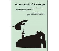 6 racconti del borgo di Fabrizio Burlone, G. Battista Mortarino,  2014,  Youcan