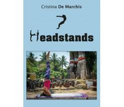 7 Headstands di Cristina De Marchis,  2017,  Youcanprint