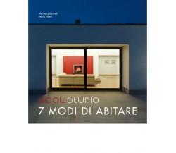 7 MODI DI ABITARE di Studio Scau,  2020,  Edizioni La Rocca