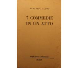 7 commedie in un atto - Sabatino Lopez - Rizzoli - 1967 - G