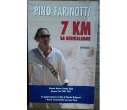 7 km da Gerusalemme - Farinotti - San Paolo,2010 - R