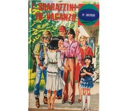 7 sbarazzini in vacanza di P. Bossi, 1975, Malipiero Editore