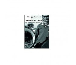 700 ore in India - Giuseppe Santucci,  2014,  Youcanprint
