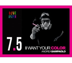 7.5 I Want Your Color di Andrea Sampaolo,  2019,  Youcanprint