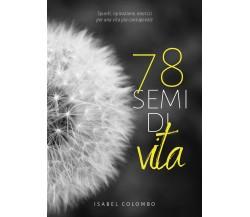 78 semi di vita,  di Isabel Colombo,  2019,  Youcanprint