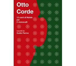 8 CORDE. 12 pezzi per due celli di Guido Parma,  2020,  Youcanprint