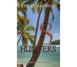 8 Hunters di Enrico Aschieri,  2018,  Youcanprint