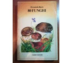 80 funghi - Fernando Raris - Fabbri - 1980  - M