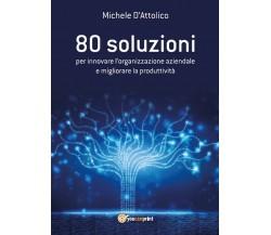 80 soluzioni per innovare l'organizzazione aziendale e migliorare la produttivit