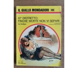 87° distretto: finché morte non vi separi - E. McBain - Mondadori - 1977 - AR
