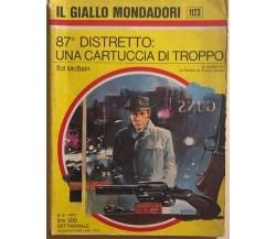87° distretto: una cartuccia di troppo di Ed McBain, 1970, Mondadori