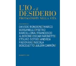 8821189252 / IO E IL DESIDERIO. PROTAGONISTI NELLA VITA / CHIARA MICHELIS
