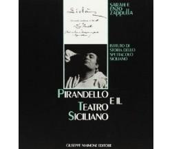 8877510013 / PIRANDELLO E IL TEATRO SICILIANO / SARAH ZAPPULLA MUSCARÀ,ENZO ZAPP