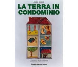 8877510072 / LA TERRA IN CONDOMINIO / ANGELO MESSINA