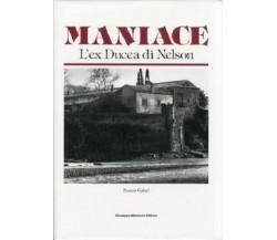 8877510161 / MANIACE. L'EX DUCEA DI NELSON / NUNZIO GALATI