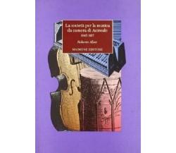 8877510358 / LA SOCIETÀ PER LA MUSICA DA CAMERA DI ACIREALE (1947-1957) / ROBERT