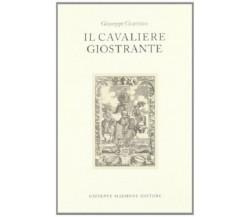 8877511222 / IL CAVALIERE GIOSTRANTE / GIUSEPPE GIARRIZZO