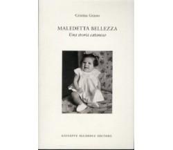 887751308X / MALEDETTA BELLEZZA. UNA STORIA CATANESE / CRISTINA GRASSO