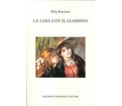 8877513918 / LA CASA CON IL GIARDINO / MILLY BRACCIANTE