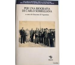 8884832640 / PER UNA BIOGRAFIA DI CARLO SOMIGLIANA / GIACOMO D'AGOSTINO