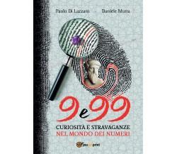 9 e 99 - Curiosità e stravaganze nel mondo dei numeri (Murra, Di Lazzaro)
