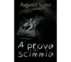9788827839607A prova di scimmia di Augusto Scano,  2018,  Youcanprint