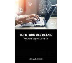 9788831677172Il futuro del retail di Luca Casilli,  2020,  Youcanprint
