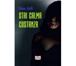 97888553903Stai calma Costanza di Grilli Elena,  2019,  Eee - Edizioni Tripla E