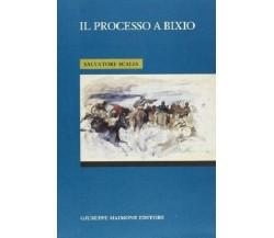 9788877510488 IL PROCESSO A BIXIO. SALVATORE SCALIA