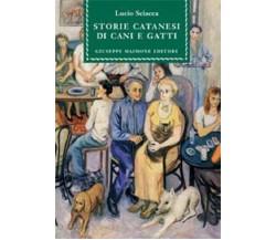 9788877512802 STORIE CATANESI DI CANI E GATTI. LUCIO SCIACCA