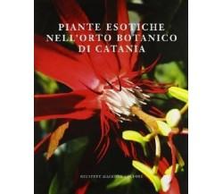 9788877513175 PIANTE ESOTICHE NELL'ORTO BOTANICO DI CATANIA. P. PAVONE