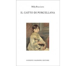 9788877513649 IL GATTO DI PORCELLANA. MILLY BRACCIANTE