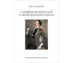9788877513700 I GIOIELLI DI DON CALÒ E ALTRI RACCONTI GIALLI. GIACOMO TAMBURINO
