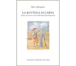 9788877513793 LA BOTTEGA DI CARTA. LIBRAI, ARCIVESCOVI E VICERE' NELLA SICILIA D