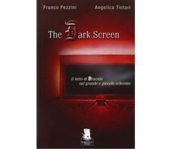9788889541289 The dark screen. Il mito di Dracula sul grande e piccolo schermo..