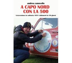 A Capo Nord con la 500 di Andrea Zanovello, 2020, Youcanprint