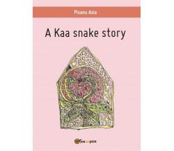 A Kaa snake story di Asia Pisanu,  2016,  Youcanprint