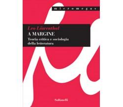 A MARGINE Teoria critica e sociologia della letteratura di Leo Löwenthal